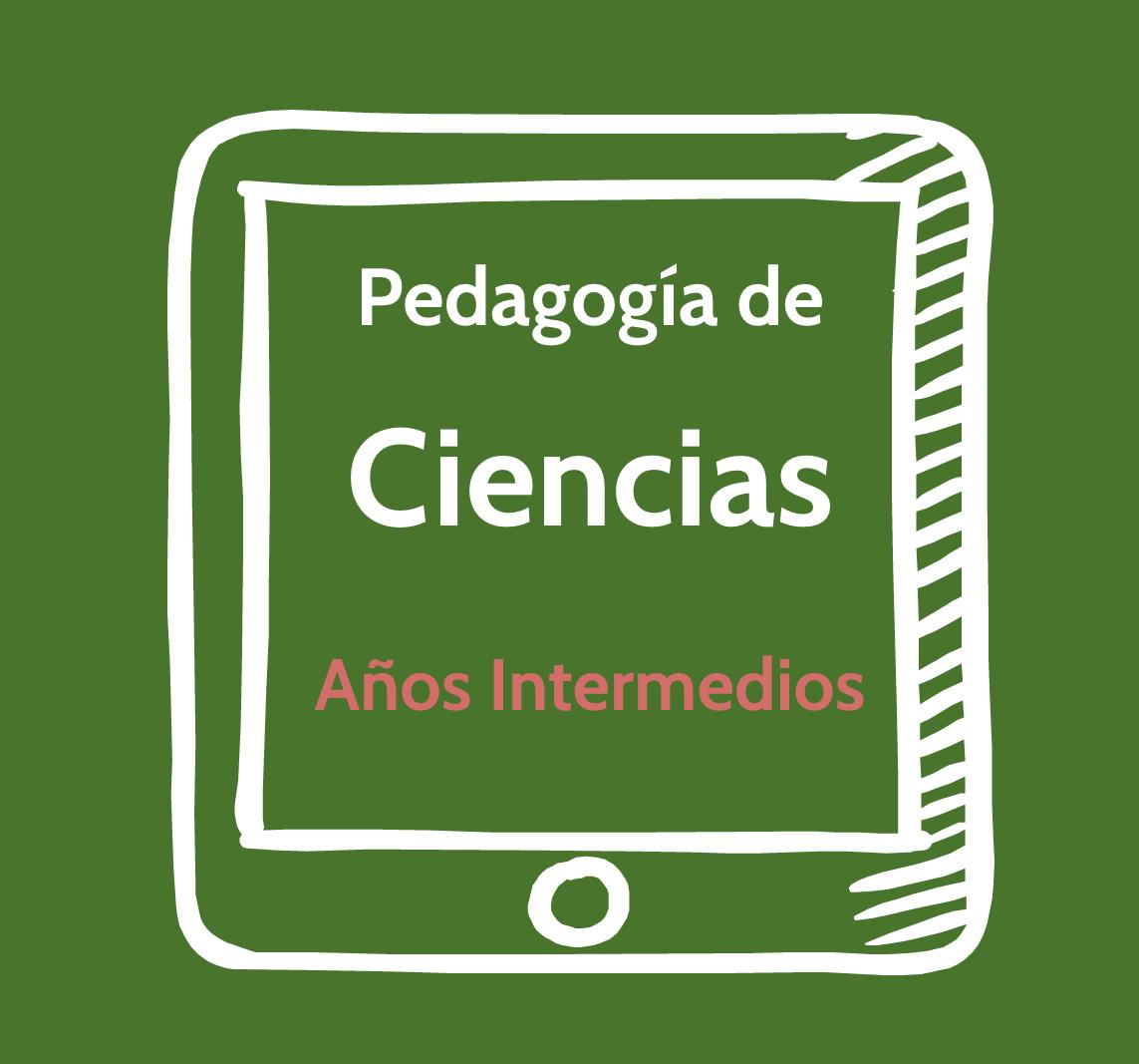 Pedagogía de ciencias de los Años Intermedios