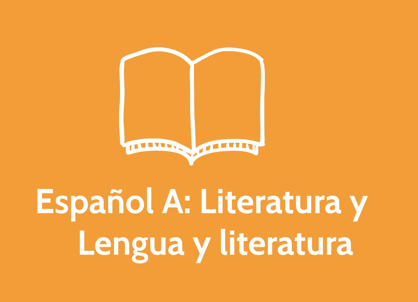 Español A: Literatura  y Lengua y Literatura